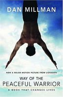 The Way of the Peaceful Warrior, by Dan Millman