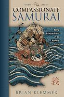 The Compassionate Samurai, by Brian Klemmer